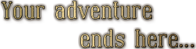 Your-adventure-ends-here