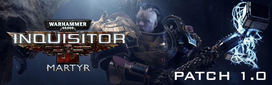 Inquisitor - Martyr: Release Patch Notes for v1 0 - June 5