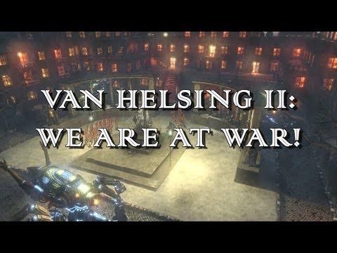 Van Helsing II - We are at War!